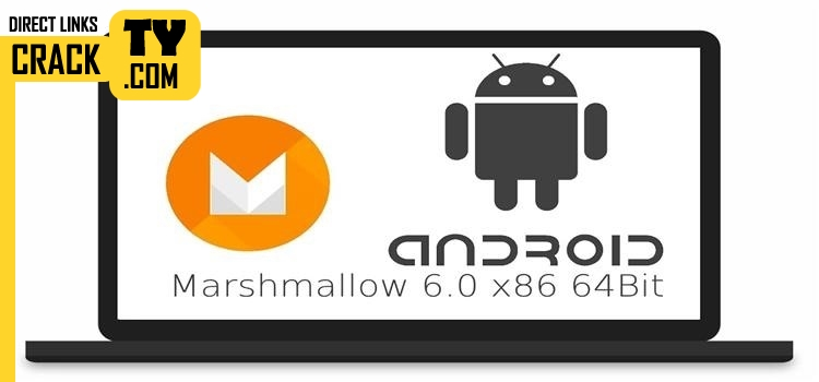 Android 6.0 Marshmallow x86 for PC Crack